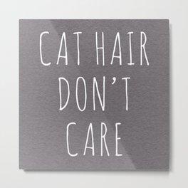Cat Hair Funny Quote Metal Print