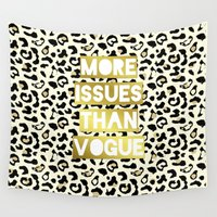 vogue Wall Tapestries featuring More Issues Than Vogue by Laura Maria Designs