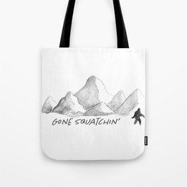 Gone Squatchin' Tote Bag