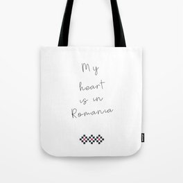 My Heart Is In Romania Tote Bag