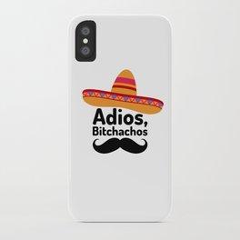 Adios Bitchachos iPhone Case