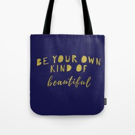 Be Your Own Kind Of Beautiful-Navy | Typography | Quotes Tote Bag