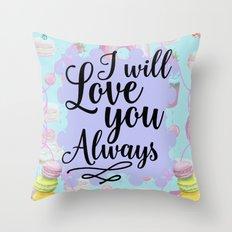 I Will Love you Always - Sweet Shop Doughnut Macaron Throw Pillow