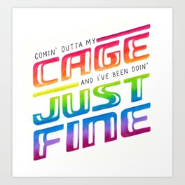 Comin' Outta My Cage Art Print