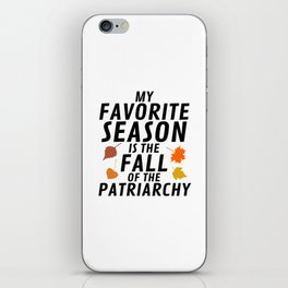 My Favorite Season is the Fall of the Patriarchy iPhone Skin
