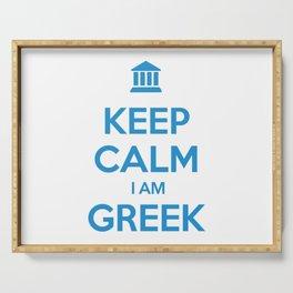 KEEP CALM I AM GREEK Serving Tray