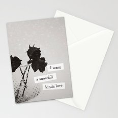I want a snowfall kinda love. Stationery Cards