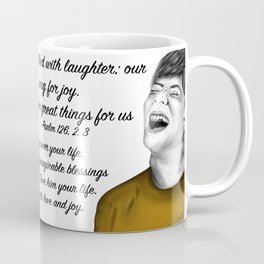Laughs - Psalm 126, 2. 3 Coffee Mug