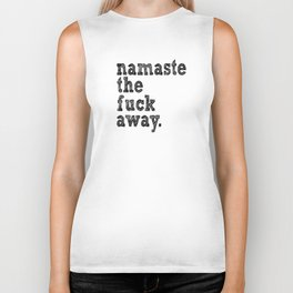 namaste the fuck away. Biker Tank