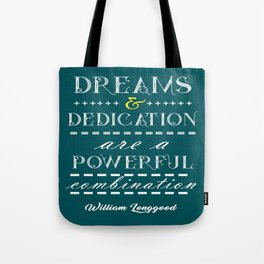 Dreams and dedication Inspirational Motivational William Longgood Quote Tote Bag