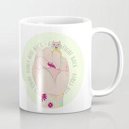 girls fight back, girls bite back Coffee Mug
