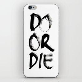 Do or Die iPhone Skin
