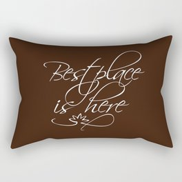 Best place is here Rectangular Pillow
