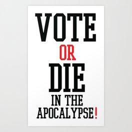 Vote Apocalypse Art Print