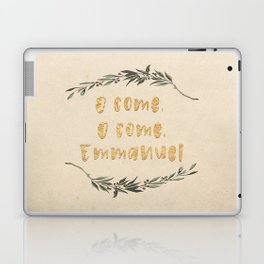 O Come, O Come, Emmanuel Laptop & iPad Skin
