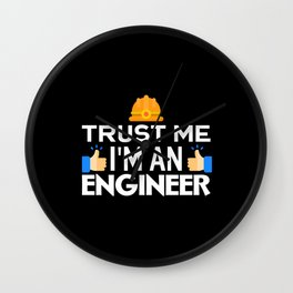 Trust Me I'm An Engineer Wall Clock