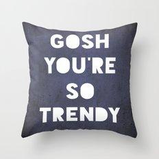 Gosh (Trendy) Throw Pillow