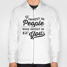 invest in people who invest in you Hoody
