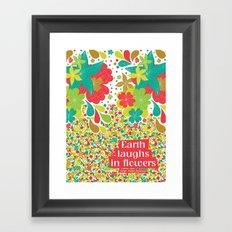 Earth laughs in flowers Framed Art Print