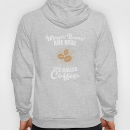 Magic Beans are Real. It's called Coffee. Hoody