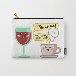 Wine and coffe addict. Can't quit them! Carry-All Pouch