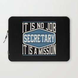 Secretary  - It Is No Job, It Is A Mission Laptop Sleeve