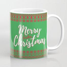 Merry fuckin' Christmas Coffee Mug