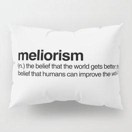 Meliorism Pillow Sham