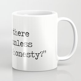 """""""Where is there dignity unless there is honesty?""""  Cicero Coffee Mug"""