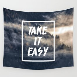 Take it easy on the mountains! Wall Tapestry