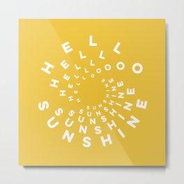 Hello Sunshine #minimal #typography #summervibes Metal Print