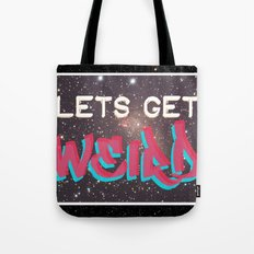 LETS GET WEIRD Tote Bag