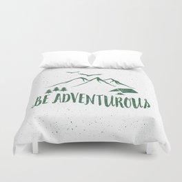 BE ADVENTUROUS Duvet Cover