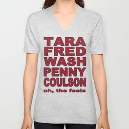 Tara, Fred, Wash Penny, Coulson. Oh the feels. Unisex V-Neck