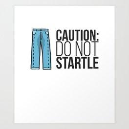 Caution: Do Not Startle Art Print