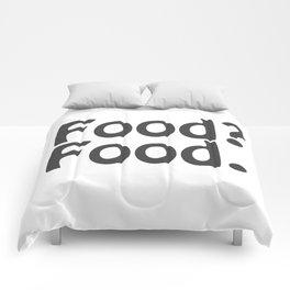 Food? Food. Comforters