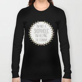 I'm Not A Shopaholic. Long Sleeve T-shirt