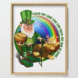 St. Patricks Day Leprechaun Catch Me.... Perfect Gift Shirt Serving Tray