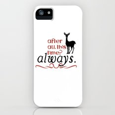 Harry Potter Severus Snape After all this time? - Always. Slim Case iPhone (5, 5s)