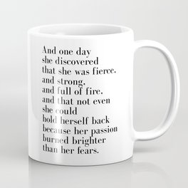 And one day she discovered that she was fierce Kaffeebecher