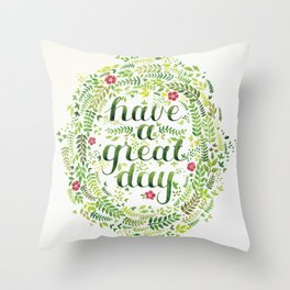 Have A Great Day! Throw Pillow