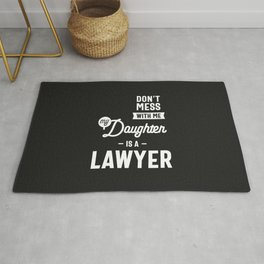 Don't Mess With Me My Daughter Is A Lawyer Rug