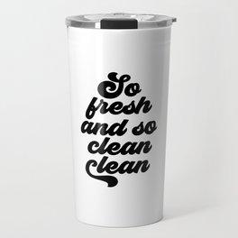 So Fresh And So Clean Clean, Bathroom Art Travel Mug