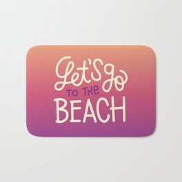 Let's go to the beach 1 Bath Mat
