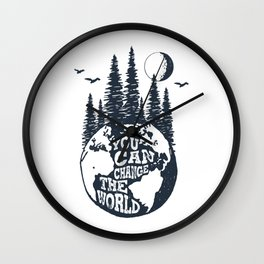 You Can Change The World. Earth Wall Clock
