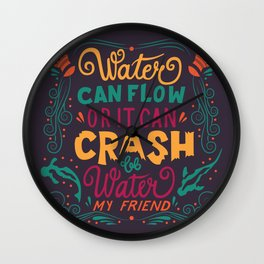 Be Water My Friend 2 Wall Clock