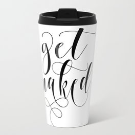 Get naked modern calligraphy, black & white Travel Mug