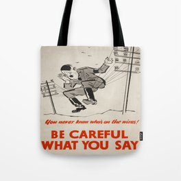 Vintage poster - Be Careful What You Say Tote Bag
