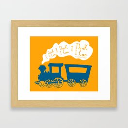 I Think I Can, I Think I Can, I Think I Can - The Little Engine that Could inspired Print Framed Art Print