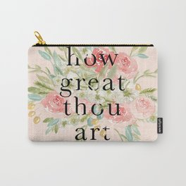 How Great Thou Art Carry-All Pouch